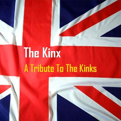 Play & Download A Tribute to the Kinks by The Kinx | Napster