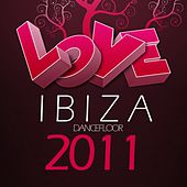 Love Ibiza Dancefloor 2011 by Various Artists