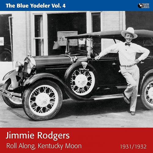 Play & Download Roll Along, Kentucky Moon by Jimmie Rodgers | Napster