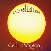 Play & Download Le Soleil Est Levé by Cedric Watson | Napster