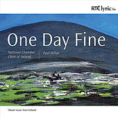 One Day Fine by National Chamber Choir Of Ireland