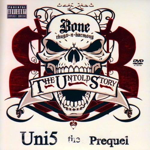 Uni5 Prequel (The Untold Story) by Bone Thugs-N-Harmony