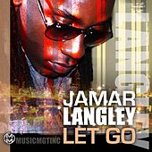 Play & Download Let Go - Single by Jamar Langley | Napster