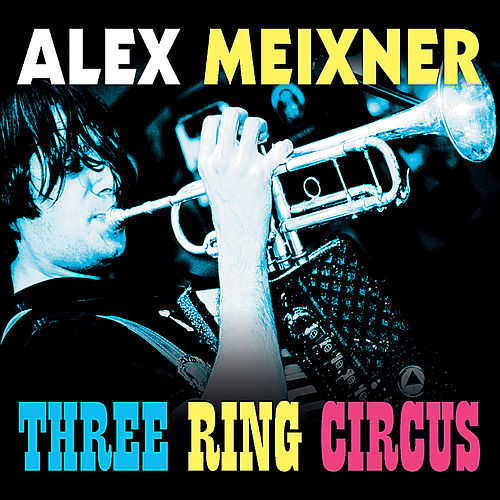 Three Ring Circus by Alex Meixner