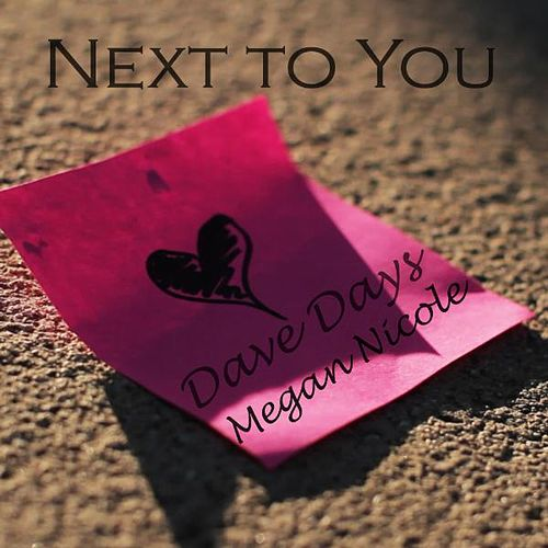 Next to You (Feat. Megan Nicole) - Single by Dave Days