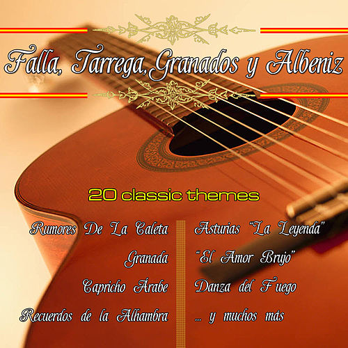 Play & Download Falla, Tarrega, Granados y Albeniz. Spanish Guitar Classic by Various Artists | Napster