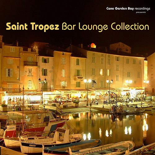 Saint Tropez Bar Lounge Collection by Various Artists