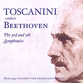 Play & Download Beethoven, L. Van: Symphonies Nos. 3 and 5 (Nbc Symphony / Toscanini) (1945) by Arturo Toscanini | Napster