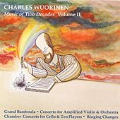 Wuorinen: Music of 2 Decades, Vol. 2 - Grand Bamboula / Chamber Concerto / Ringing Changes / Concerto for Amplified Violin von Various Artists