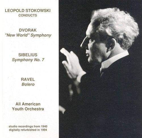 Play & Download Dvorak: Symphony No. 9 / Sibelius: Symphony No. 7 / Ravel: Bolero (All-American Youth Orchestra / Stokowski) (1940) by Leopold Stokowski | Napster