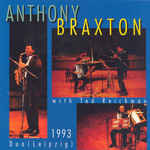 Play & Download Braxton: Duo Leipzig 1993 by Anthony Braxton | Napster