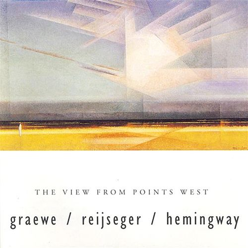 Play & Download Graewe / Hemingway / Reijseger: View From Points West (The) by Ernst Reijseger | Napster