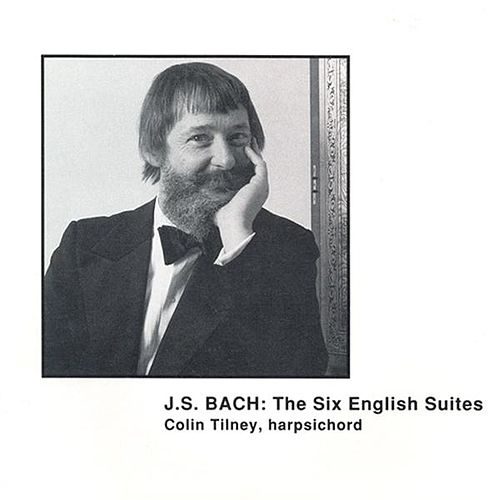 Play & Download Bach, J.S.: English Suites Nos. 1-6 by Colin Tilney | Napster