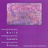 Golia, Vinny / Leandre, Joelle / Filiano, Ken: Haunting the Spirits Inside Them … by Various Artists