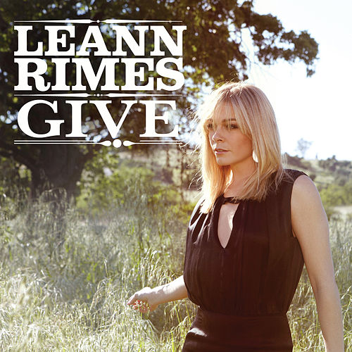 Play & Download Give (Single) by LeAnn Rimes | Napster