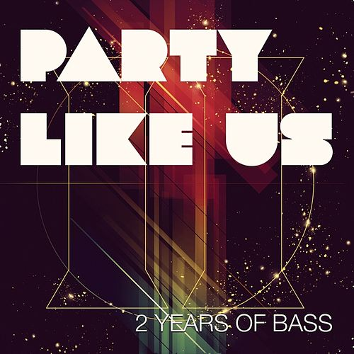 Play & Download Party Like Us Records 2 Year Anniversary Compilation by Various Artists | Napster