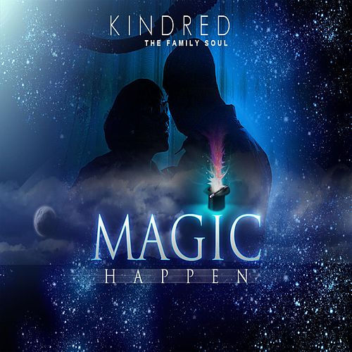 Play & Download Magic Happen by Kindred The Family Soul | Napster