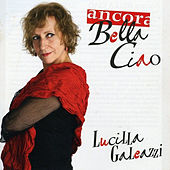 Play & Download Ancora bella ciao by Lucilla Galeazzi | Napster