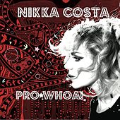 Play & Download Pro*Whoa! EP by Nikka Costa | Napster