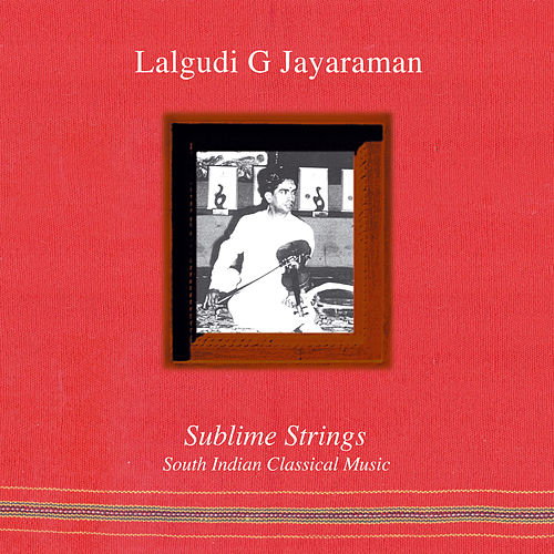 Play & Download Sublime Strings by Lalgudi  G. Jayaraman | Napster