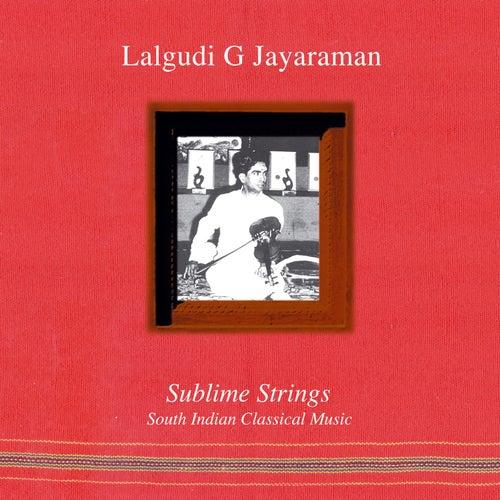 Sublime Strings by Lalgudi  G. Jayaraman