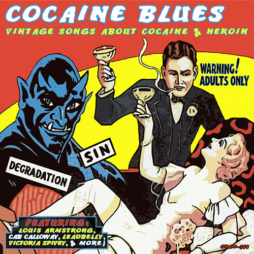 Play & Download Cocaine Blues: Vintage Songs About Cocaine & Heroin (Digitally Remastered) by Various Artists | Napster