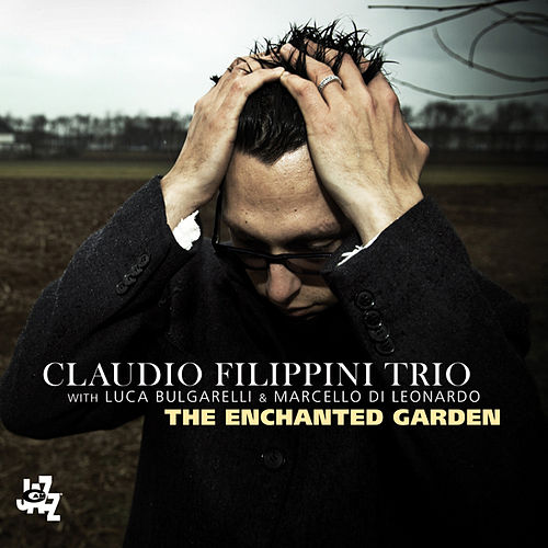 Play & Download The Enchanted Garden by Claudio Filippini | Napster