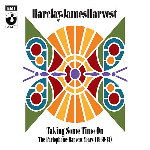 Taking Some Time On: The Parlophone-Harvest Years (1968-73) von Barclay James Harvest