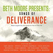 Beth Moore Presents Songs Of Deliverance by Various Artists