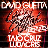 Play & Download Little Bad Girl (feat. Taio Cruz & Ludacris) [Remixes] by David Guetta | Napster