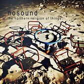 Play & Download The Northern Religion Of Things by Nosound | Napster
