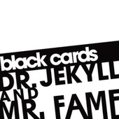 Dr. Jekyll And Mr. Fame by Black Cards