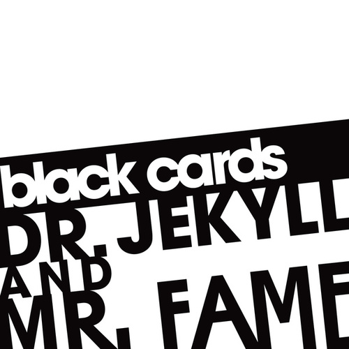Play & Download Dr. Jekyll And Mr. Fame by Black Cards | Napster