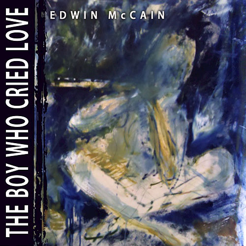 Play & Download The Boy Who Cried Love by Edwin McCain | Napster