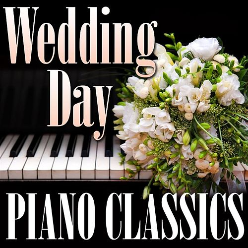 Play & Download Wedding Day Piano Classics by Piano Tribute Players | Napster
