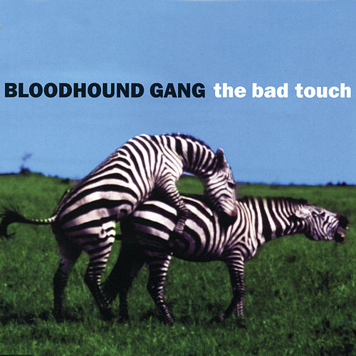 The Bad Touch by Bloodhound Gang