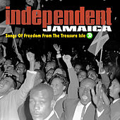 Play & Download Independent Jamaica: Songs Of Freedom From The Treasure Isle by Various Artists | Napster