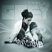 Invisible by Skylar Grey