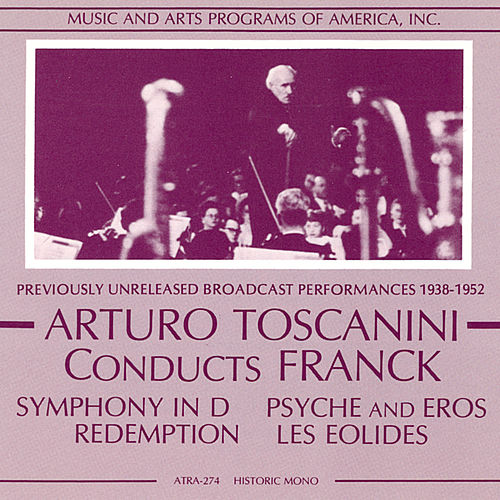 Play & Download Arturo Toscanini Conducts Franck (1938-1952) by Arturo Toscanini | Napster