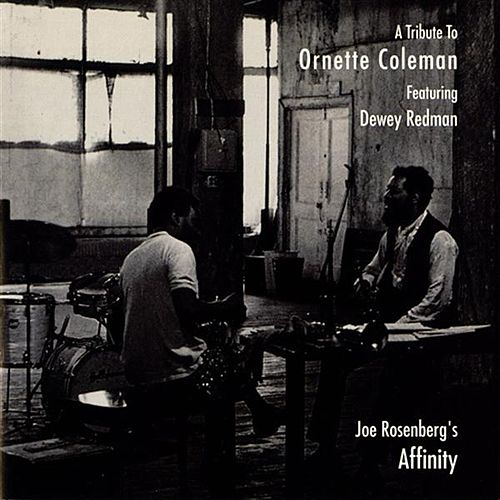Play & Download Joe Rosenberg's Affinity: A Tribute to Ornette Coleman by Dewey Redman | Napster
