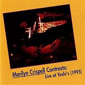 Play & Download Crispell, Marilyn: Contrasts (Live at Yoshi's, 1995) by Marilyn Crispell | Napster