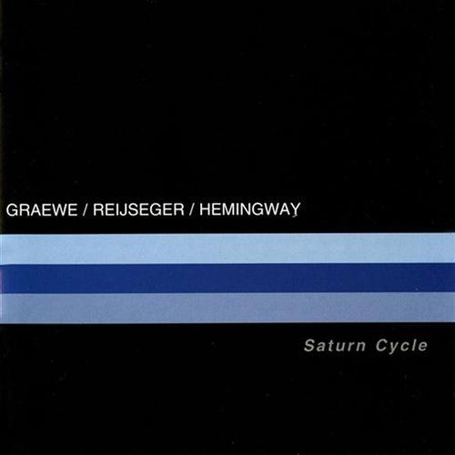 Play & Download Graewe, Georg / Reijseger, Ernst / Hemingway, Gerry: Saturn Cycle by Ernst Reijseger   Napster