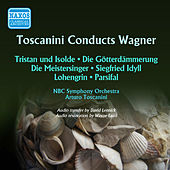 Play & Download Toscanini Conducts Wagner (1946-1952) by Arturo Toscanini | Napster