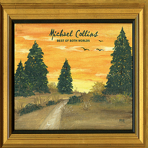 Play & Download Best of Both Worlds by Michael Collins   Napster