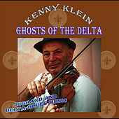 Ghosts of the Delta by Kenny Klein