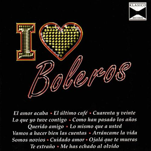 Play & Download I Love Boleros by Various Artists | Napster