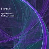 Play & Download Epitaphs And Lasting Memories by Deep Blue | Napster