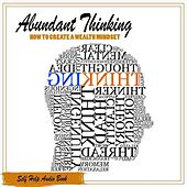 Play & Download Abundant Thinking: How to Create a Wealth Mindset by Self Help | Napster
