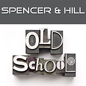 Play & Download Oldschool by Spencer & Hill | Napster