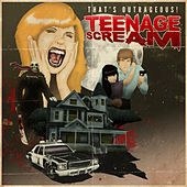 Teenage Scream by That's Outrageous!